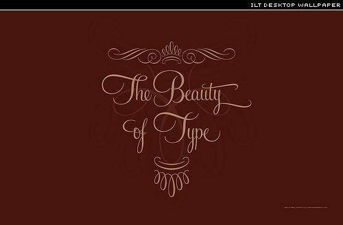 the beauty of type, typography wallpaper set in Feel Script