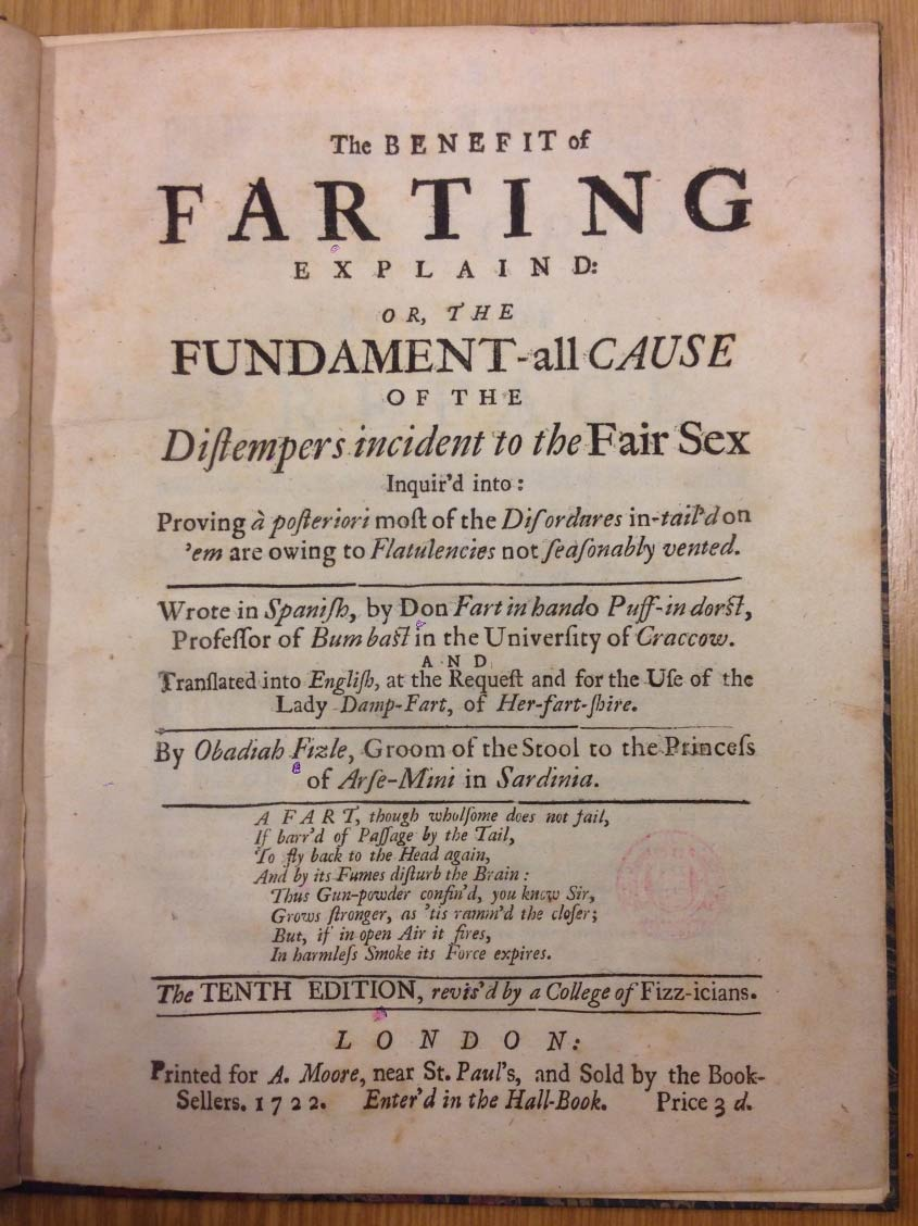 The Benefit of Farting Explain'd, Printed for A. Moore, 1722, from the British Library